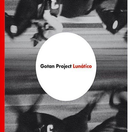 Gotan Project - Lunatico - Zortam Music