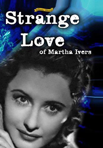Strange Love of Martha Ivers (1946) [Enhanced]