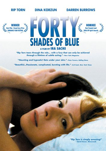 Forty Shades of Blue / 40 оттенков грусти (2005)