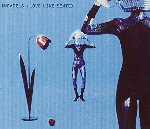 Infadels - Love Like Semtex - Zortam Music