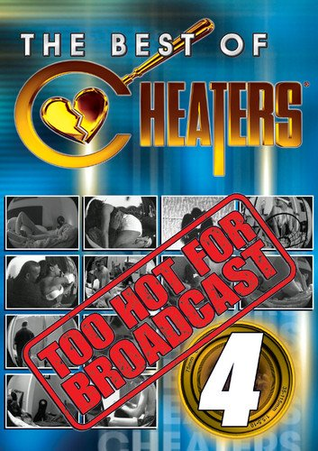 The Best of Cheaters Too Hot for Broadcast 4