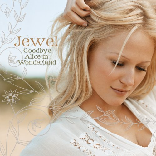Jewel - Goodbye Alice in Wonderland - Zortam Music