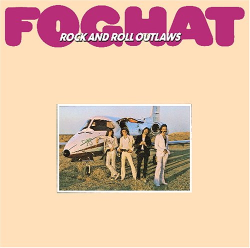 Foghat - Rock And Roll Outlaws - Zortam Music