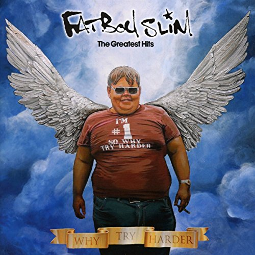 Fatboy Slim - Why Try Harder - The Greatest Hits - Zortam Music