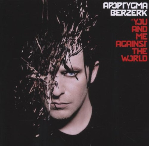 Apoptygma Berzerk - You and Me Against the World [Digipack] - Zortam Music