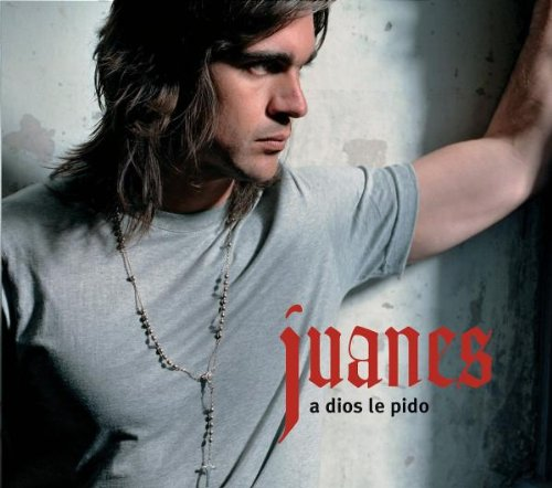 Juanes - A dios le pido - Zortam Music