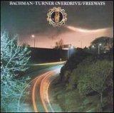 Bachman Turner Overdrive - Freeways - Zortam Music