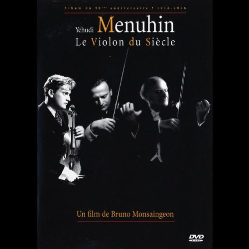 Le Violon Du Siecle (Film De Bruno Monsaingeon)