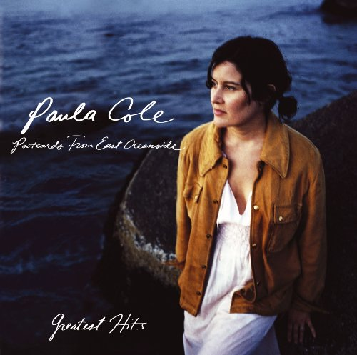 Paula Cole - Greatest Hits: Postcards from East Oceanside - Zortam Music