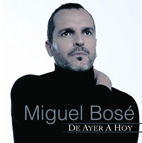 Miguel Bose - De Ayer a Hoy - Zortam Music