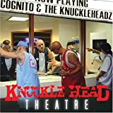 Cognito & the Knuckleheadz / Knucklehead Theatre