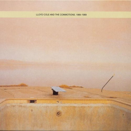 Lloyd Cole And The Commotions - 1984 - 1989 - Zortam Music