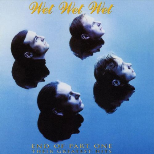 Wet Wet Wet - End of Part One - Zortam Music