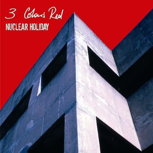 3 Colours Red - Nuclear Holiday - Zortam Music
