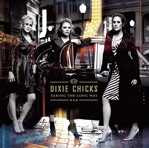 Dixie Chicks - Taking the Long Way (Trackfix) - Zortam Music