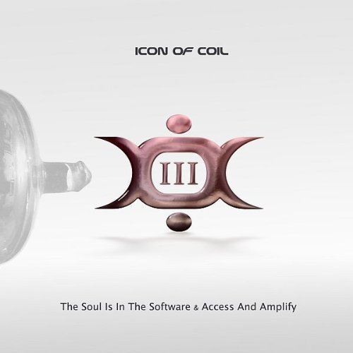 Icon Of Coil - III-the Soul Is in the Software/Access a - Zortam Music