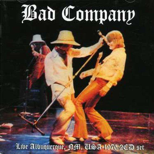 Bad Company - Live Albuquerque 1976 (Disc 1) - Zortam Music