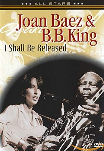 Joan Baez & B.B. King: In Concert - I Shall Be Released