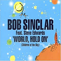 "Bob Sinclar - ""World, Hold On (Children Of The Sky)"" (CD Single)"