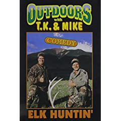 TJ and Mike: Elk Huntin