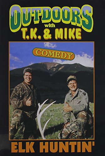 TJ and Mike: Elk Huntin