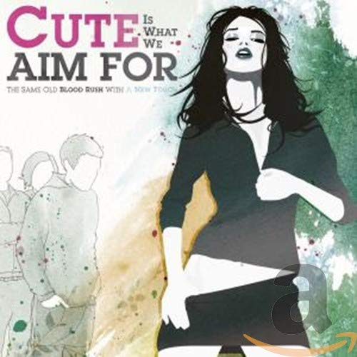 Cute Is What We Aim For - The Same Old Blood Rush With A New Touch - Zortam Music