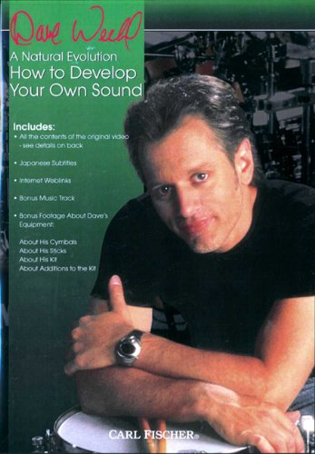Dave Weckl, A Natural Evolution: How to Develop Your Sound