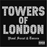 Blood Sweat & Towers by Towers Of London
