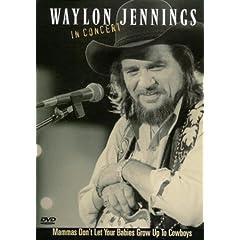 Waylon Jennings: Mammas Don't Let Your Babies Grow Up To Be Cowboys