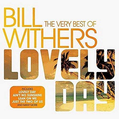 Bill Withers - Lovely Day: the Very Best of Bill Withers - Zortam Music