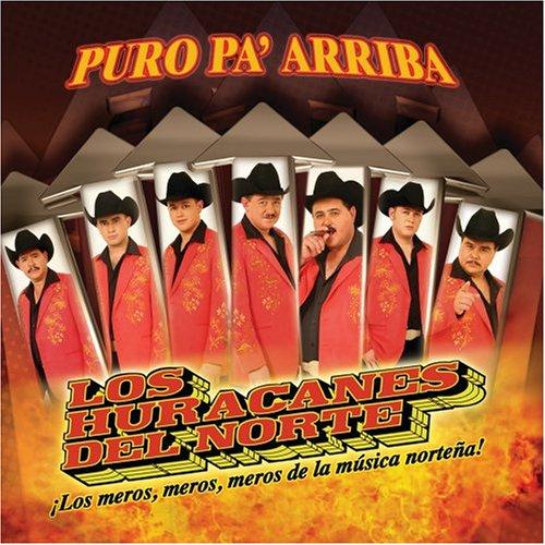 Los Huracanes Del Norte - Puro Pa