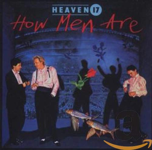 Heaven 17 - How Men Are - Zortam Music