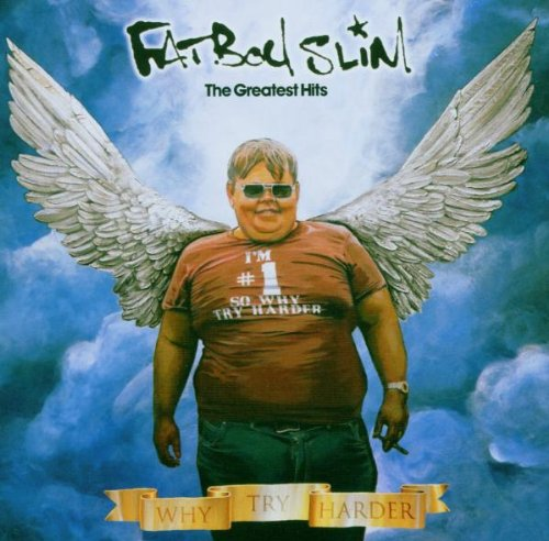 Fatboy Slim - Why Try Harder-Greatest Hits - Zortam Music