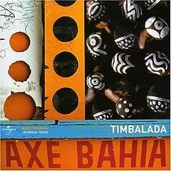 Axe Bahia: O Melhor De Timbalada