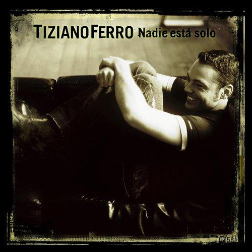 Tiziano Ferro - Nadie está solo - Zortam Music