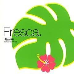 フレスカ・ハワイ