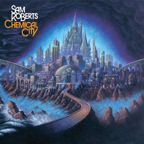 Sam Roberts - Chemical City - Zortam Music