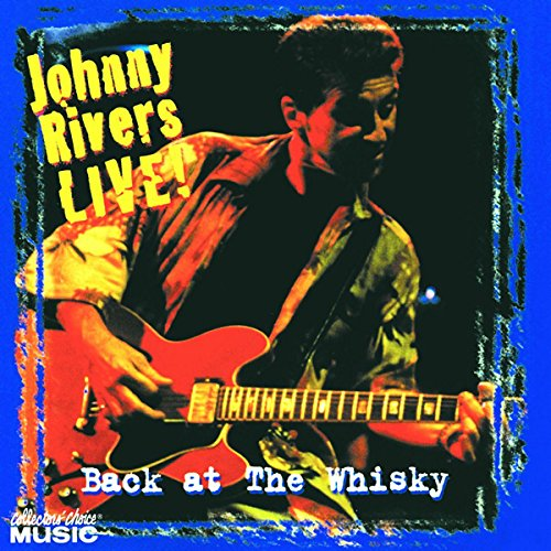 Johnny Rivers - Back at the Whisky - Zortam Music