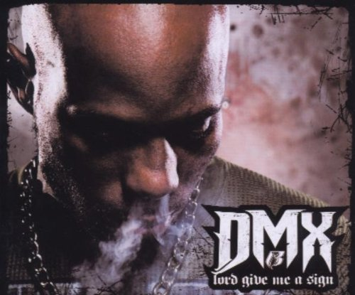 DMX - Lord Give Me A Sign - Zortam Music