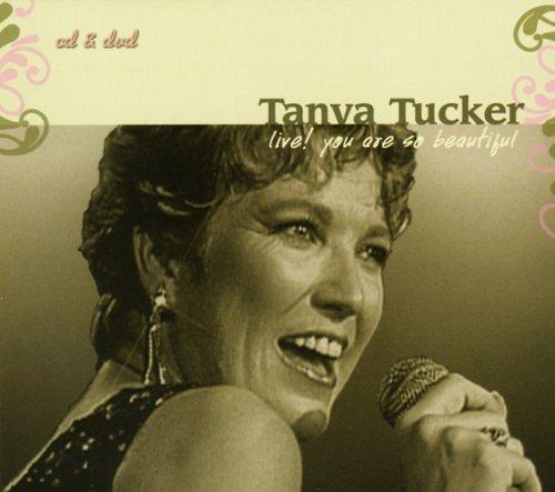 TANYA TUCKER - Live! You Are So Beautiful - Zortam Music