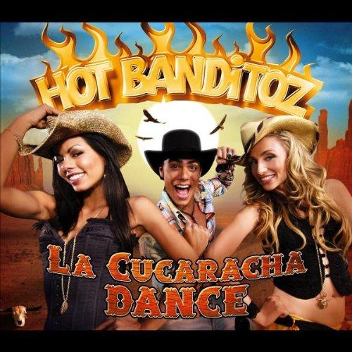 Hot Banditoz - La Cucaracha Dance - Zortam Music