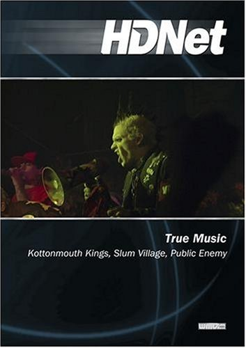 True Music: Kottonmouth Kings, Slum Village, Public Enemy (WMVHD & SD)