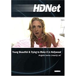 Young Beautiful & Trying to Make it in Hollywood: Angela bares (nearly) all (WMVHD & SD)