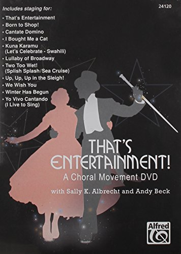 That's Entertainment: A Choral Movement