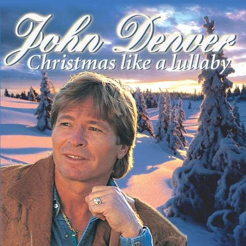 John Denver - Christmas Like A Lullaby - Zortam Music