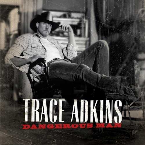 Trace Adkins - Dangerous Man [australian Import] - Zortam Music