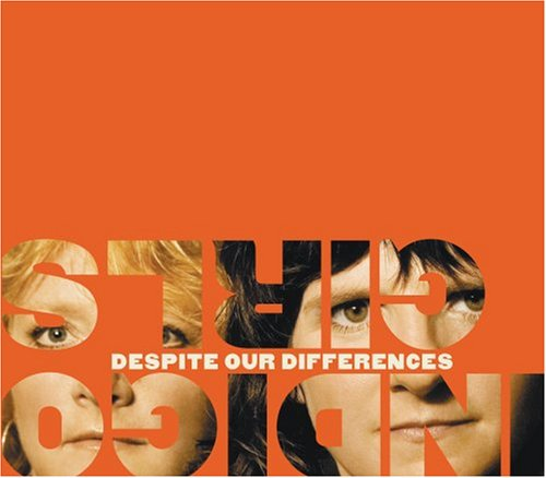 Indigo Girls - Despite Our Differences - Zortam Music