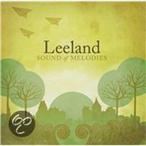 Leeland - Sound of Melodies (2006)