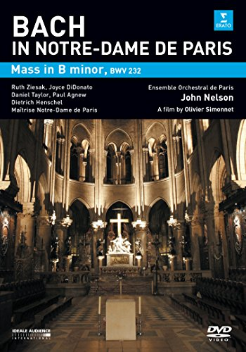 Bach In Notre-Dame De Paris: Mass in B Minor - John Nelson