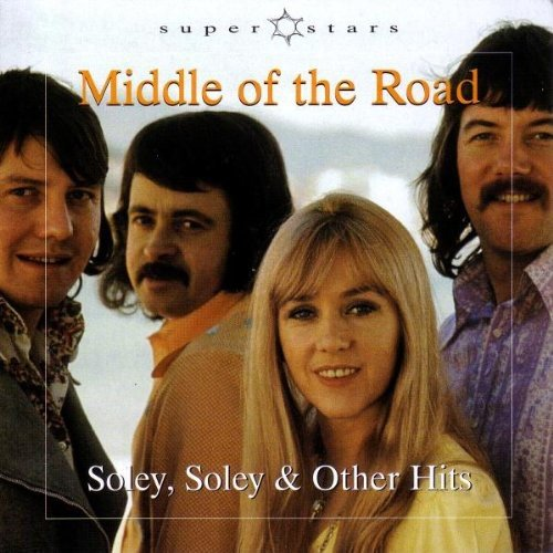 Middle of the Road - Soley, Soley & Other Hits - Zortam Music